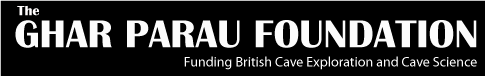 The Ghar Parau Foundation: funding British cave exploration and cave science title=